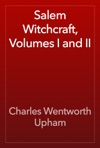 Salem Witchcraft Volumes I And II