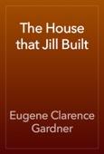 Eugene Clarence Gardner - The House that Jill Built artwork