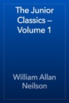 The Junior Classics  Volume 1