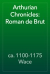 Arthurian Chronicles Roman De Brut