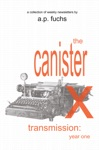 The Canister X Transmission Year One - Collected Newsletters