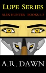 Lupe Series Alex Hunter Books 1-3
