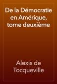 Alexis de Tocqueville - De la Démocratie en Amérique, tome deuxième artwork