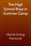 The High School Boys In Summer Camp