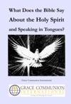 What Does The Bible Say About The Holy Spirit And Speaking In Tongues
