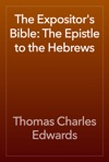 The Expositors Bible The Epistle To The Hebrews