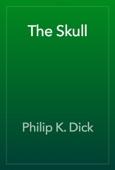 Philip K. Dick - The Skull  artwork