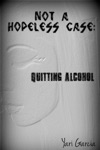 Not A Hopeless Case Quitting Alcohol