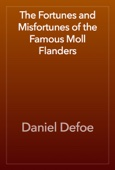 Daniel Defoe - The Fortunes and Misfortunes of the Famous Moll Flanders artwork