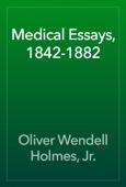 Oliver Wendell Holmes, Jr. - Medical Essays, 1842-1882 artwork