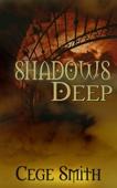 Shadows Deep (Shadows #2) - Cege Smith Cover Art