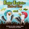 Eager Eaglets Birds Of Play