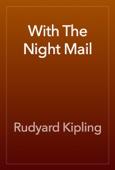 Rudyard Kipling - With The Night Mail artwork