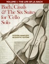 Bach Casals  The Six Suites For Cello Solo Volume One