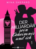 Der Milliardär, sein Geheimnis und ich – 1