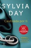 Sylvia Day - Cautivada por ti (Crossfire IV) portada
