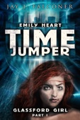 Glassford Girl: Part 1 of the Emily Heart Time Jumper Series