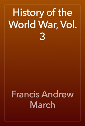 History of the World War Vol 3