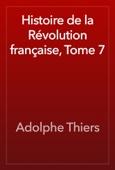 Adolphe Thiers - Histoire de la Révolution française, Tome 7 artwork