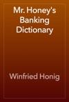 Mr Honeys Banking Dictionary