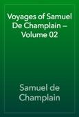 Samuel de Champlain - Voyages of Samuel De Champlain — Volume 02 artwork