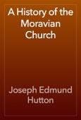 Joseph Edmund Hutton - A History of the Moravian Church artwork