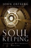 John Ortberg - Soul Keeping  artwork