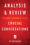 Analysis  Review Of Kerry Pattersons  Et Al Crucial Conversations By Instaread