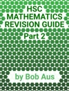 HSC Mathematics Revision Guide Part 2