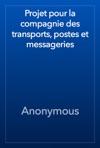 Projet Pour La Compagnie Des Transports Postes Et Messageries