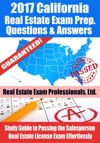 2017 California Real Estate Exam Prep Questions Answers  Explanations Study Guide To Passing The Salesperson Real Estate License Exam Effortlessly