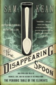 The Disappearing Spoon - Sam Kean Cover Art
