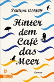 Phillipa Ashley & Marion Herbert - Hinter dem Café das Meer Grafik