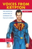 Voices From Krypton: The Unofficial Adventures of Superman on Film & in Comics (FREE chapter)