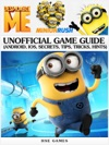 Despicable Me Minion Rush Unofficial Game Guide Android IOS Secrets Tips Tricks Hints