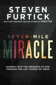Seven-Mile Miracle - Steven Furtick Cover Art