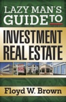 Lazy Mans Guide To Investment Real Estate