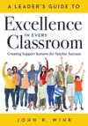 Leaders Guide To Excellence In Every Classroom A