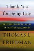 Thank You for Being Late - Thomas L. Friedman Cover Art