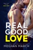 Meghan March - Real Good Love  artwork