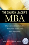 The Church Leaders MBA What Business School Instructors Wish Church Leaders Knew About Management