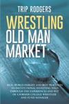 Wrestling Old Man Market