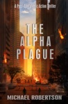 The Alpha Plague A Post-Apocalyptic Action Thriller