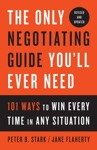 The Only Negotiating Guide Youll Ever Need Revised And Updated