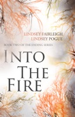 Into the Fire - Lindsey Fairleigh & Lindsey Pogue Cover Art