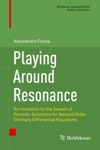 Playing Around Resonance