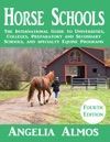 Horse Schools The International Guide To Universities Colleges Preparatory And Secondary Schools And Specialty Equine Programs 4th Edition