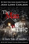 The Man In White A Dark Tale Of Sacrifice Free Dark Fantasy Romance Gothic Fairytale Epic Fantasy