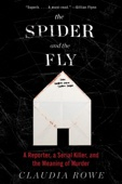 The Spider and the Fly - Claudia Rowe Cover Art