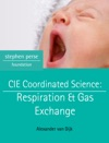 CIE Coordinated Science Respiration  Gas Exchange